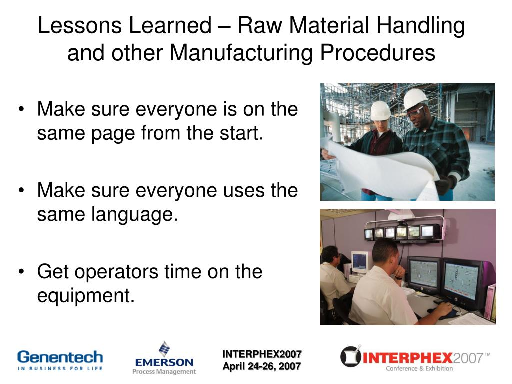 Lessons Learned – Raw Material Handling and other Manufacturing Procedures