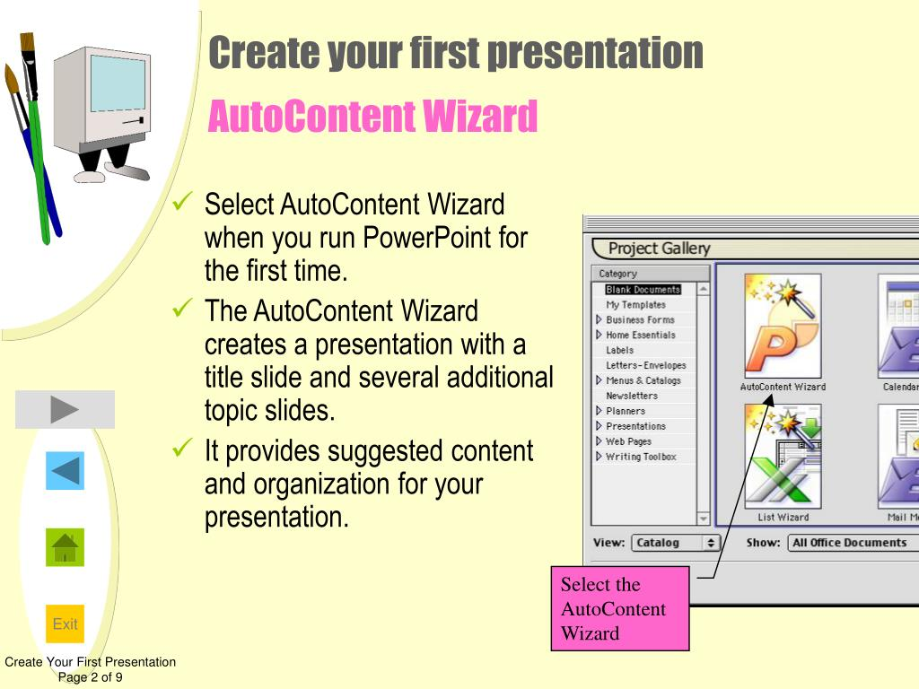 Select AutoContent Wizard when you run PowerPoint for the first time.