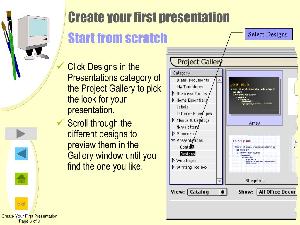 Click Designs in the Presentations category of the Project Gallery to pick the look for your presentation.