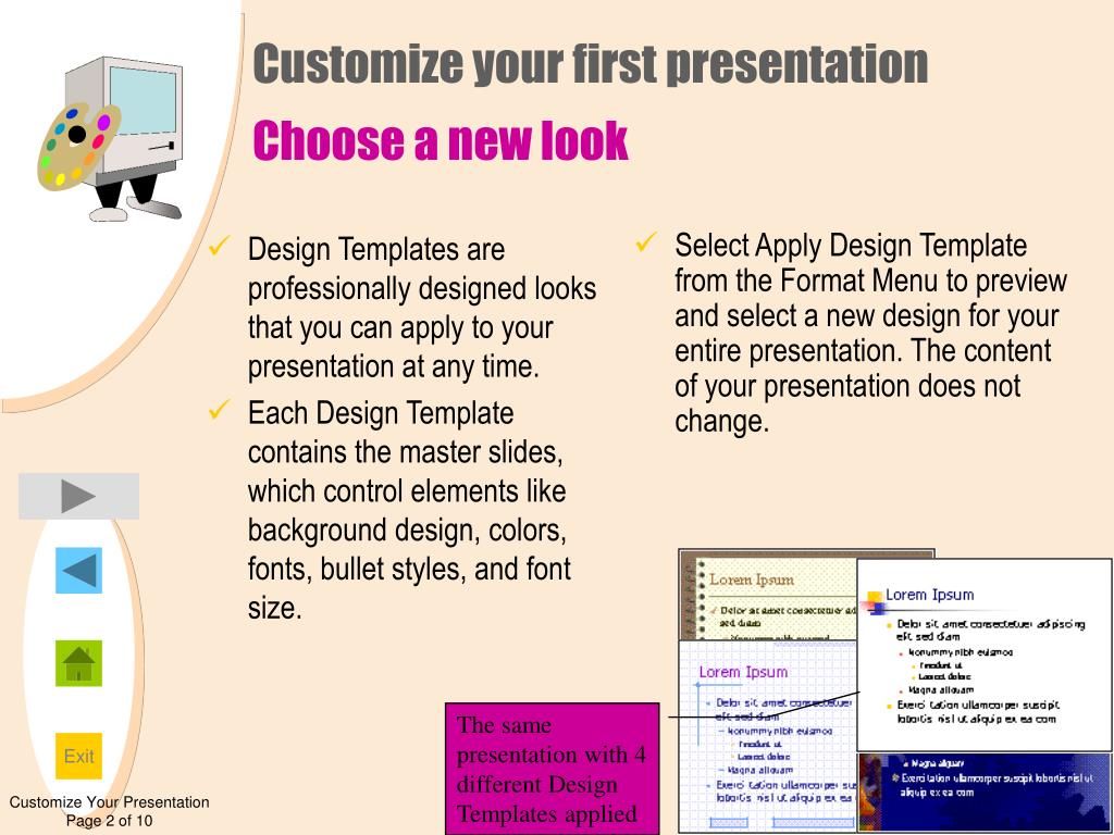 Design Templates are professionally designed looks that you can apply to your presentation at any time.