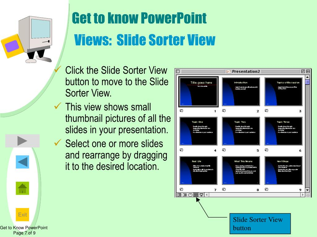 Click the Slide Sorter View button to move to the Slide Sorter View.