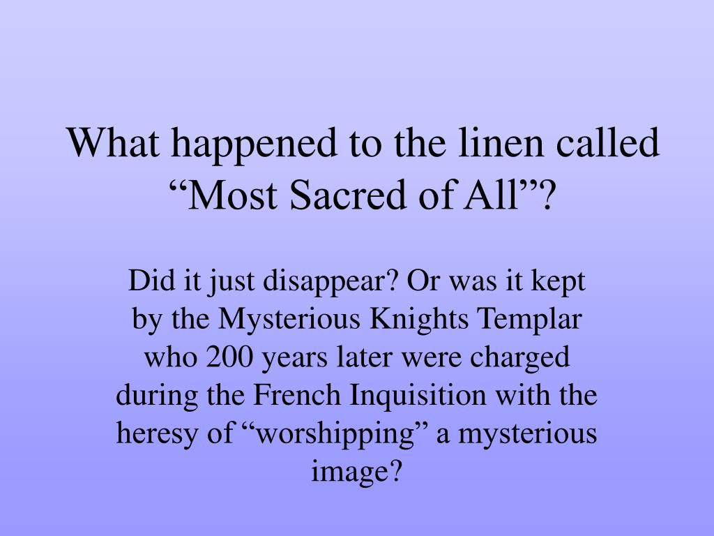 "What happened to the linen called ""Most Sacred of All""?"