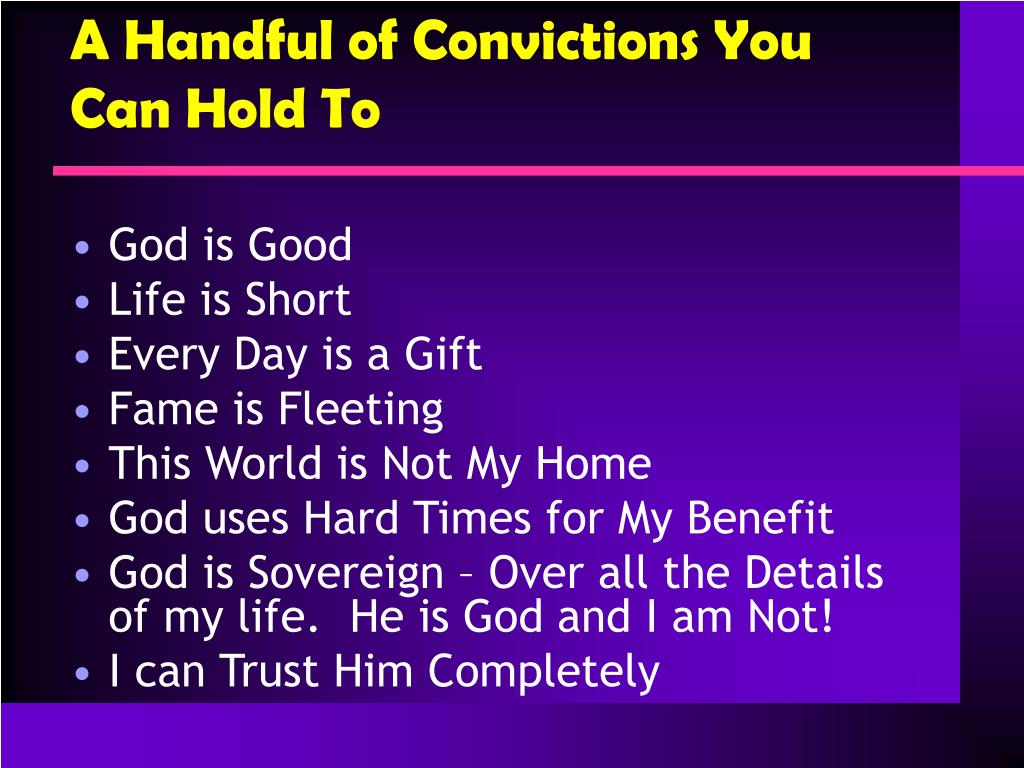 A Handful of Convictions You Can Hold To