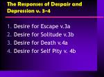 the responses of despair and depression v 3 4