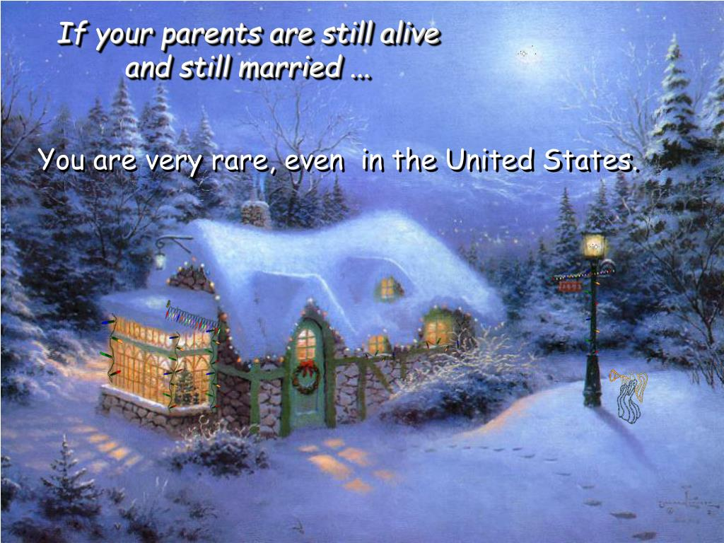 If your parents are still alive and still married ...