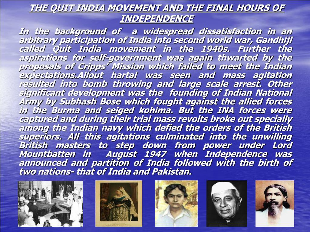 THE QUIT INDIA MOVEMENT AND THE FINAL HOURS OF INDEPENDENCE