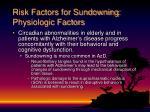 risk factors for sundowning physiologic factors