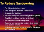 to reduce sundowning