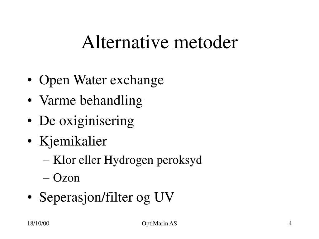 Alternative metoder