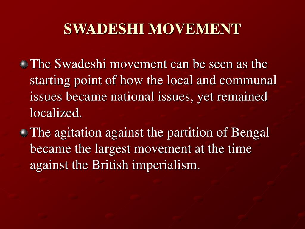 swadeshi movement Swadeshi sangha also realizes that swadeshi movement cannot be successful unless we can assure the basic needs of a person that is.
