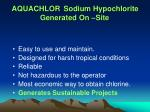 aquachlor sodium hypochlorite generated on site