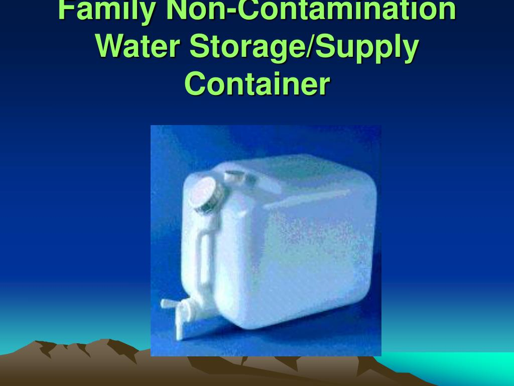 Family Non-Contamination Water Storage/Supply Container