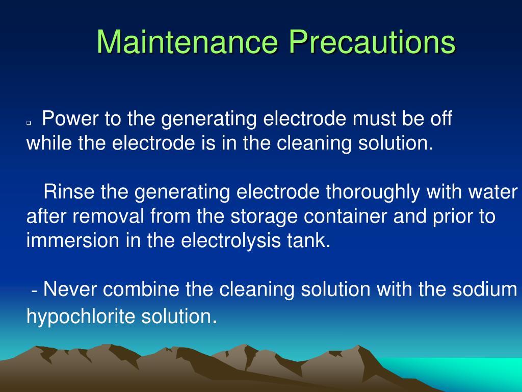 Maintenance Precautions