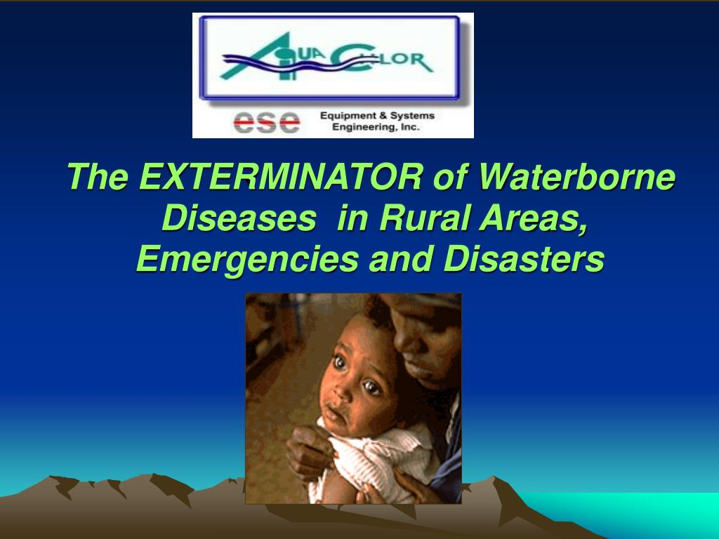the exterminator of waterborne diseases in rural areas emergencies and disasters