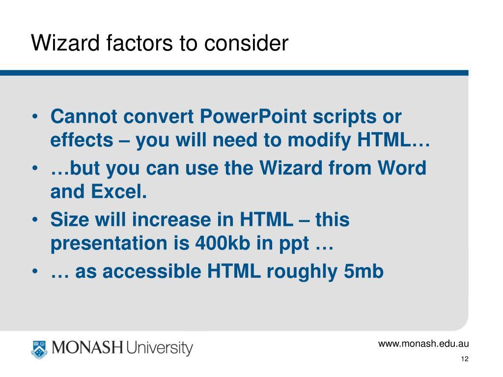 Wizard factors to consider