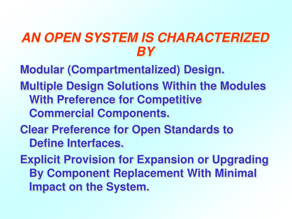 AN OPEN SYSTEM IS CHARACTERIZED BY