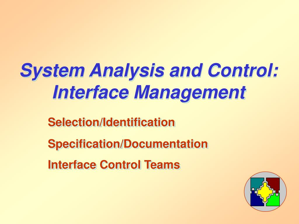 System Analysis and Control:           Interface Management
