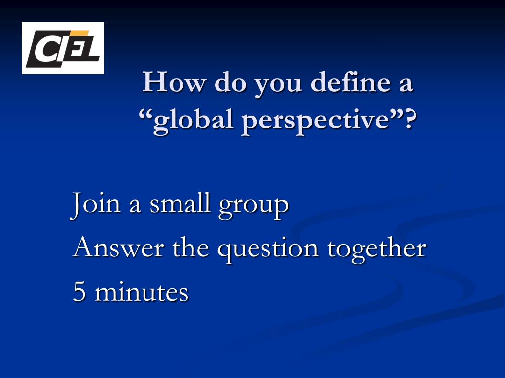 """How do you define a """"global perspective""""?"""