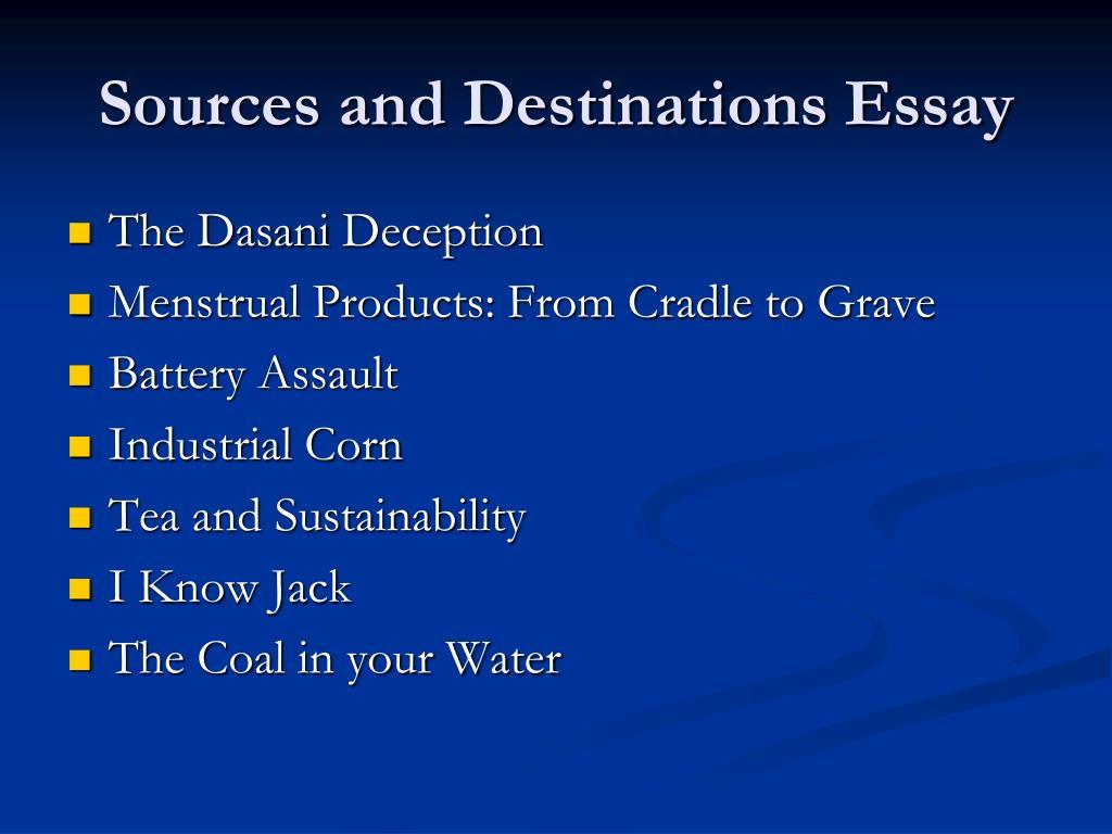 Sources and Destinations Essay