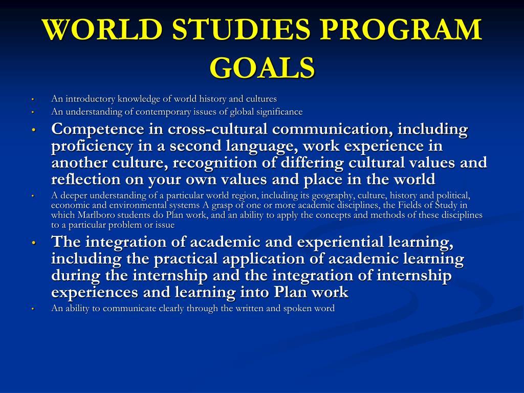 WORLD STUDIES PROGRAM GOALS