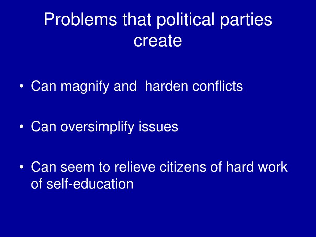 Problems that political parties create