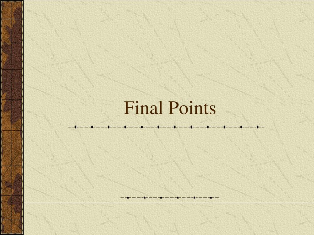 Final Points