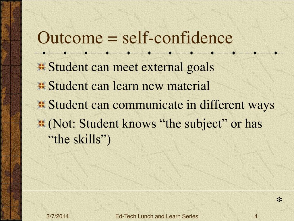 Outcome = self-confidence