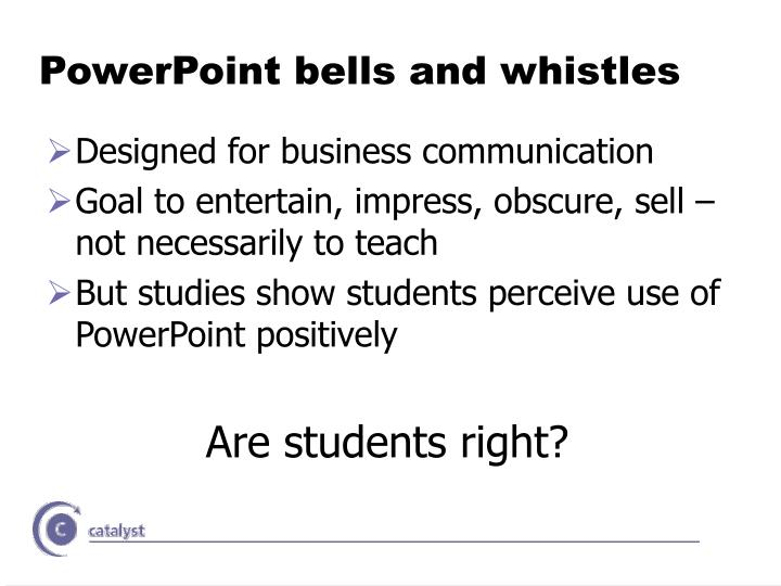 PowerPoint bells and whistles