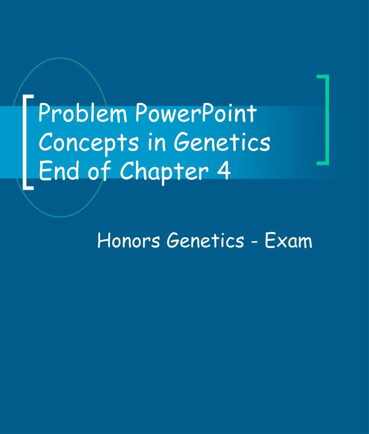 Problem powerpoint concepts in genetics end of chapter 4 l.jpg
