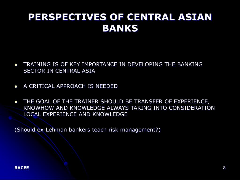 PERSPECTIVES OF CENTRAL ASIAN BANKS
