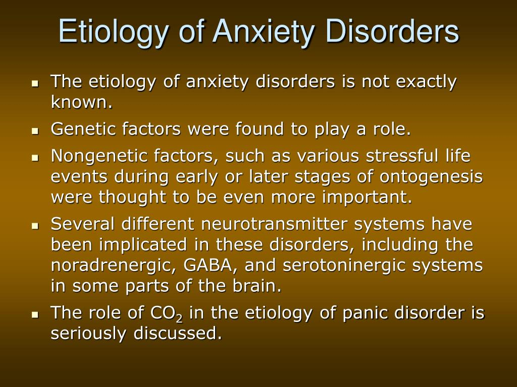 Etiology of Anxiety Disorders