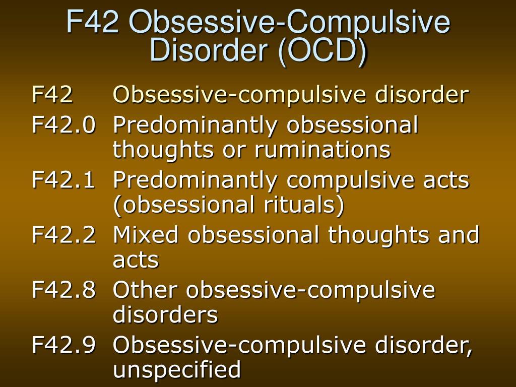 F42 Obsessive-Compulsive Disorder (OCD)