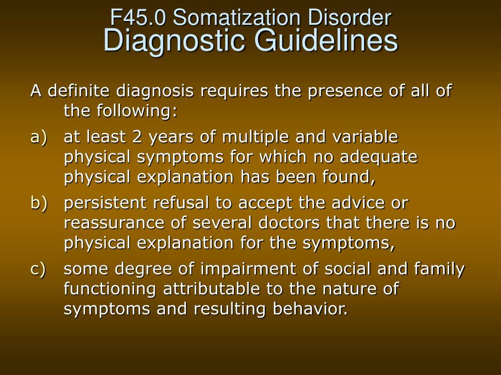 F45.0 Somatization Disorder