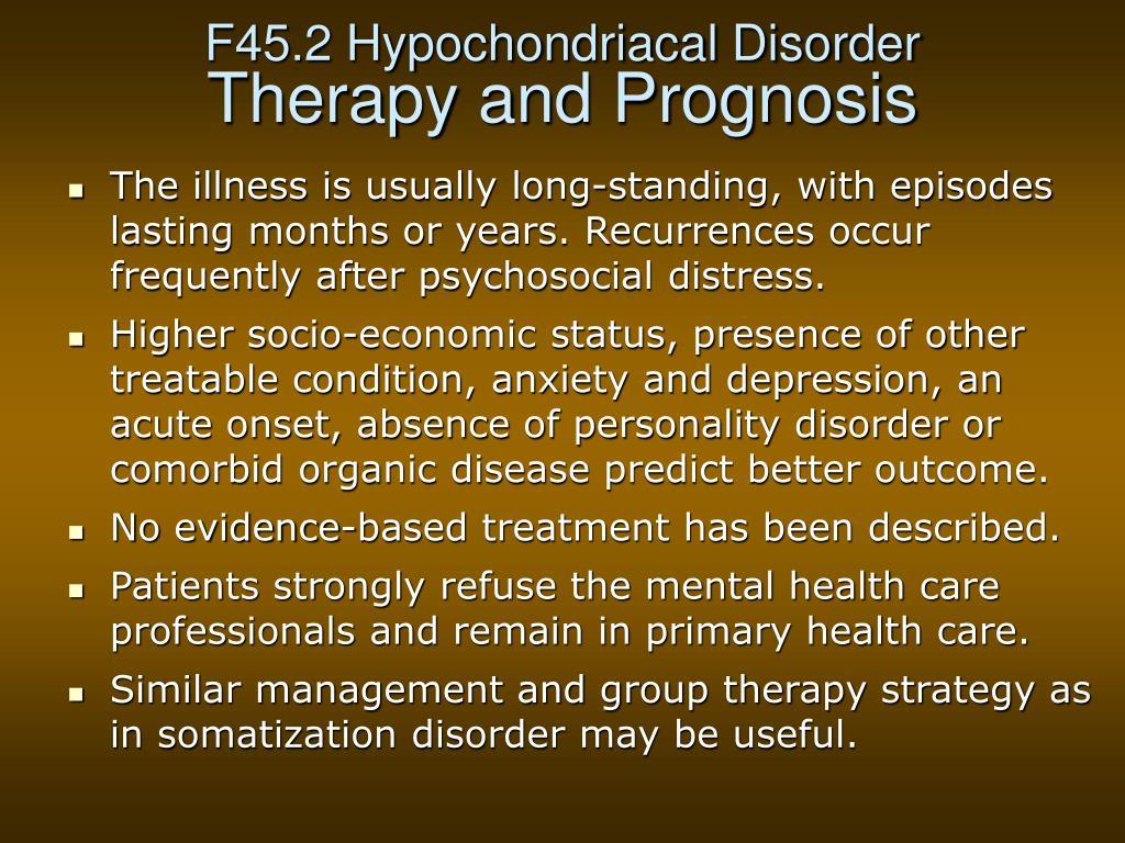 F45.2 Hypochondriacal Disorder