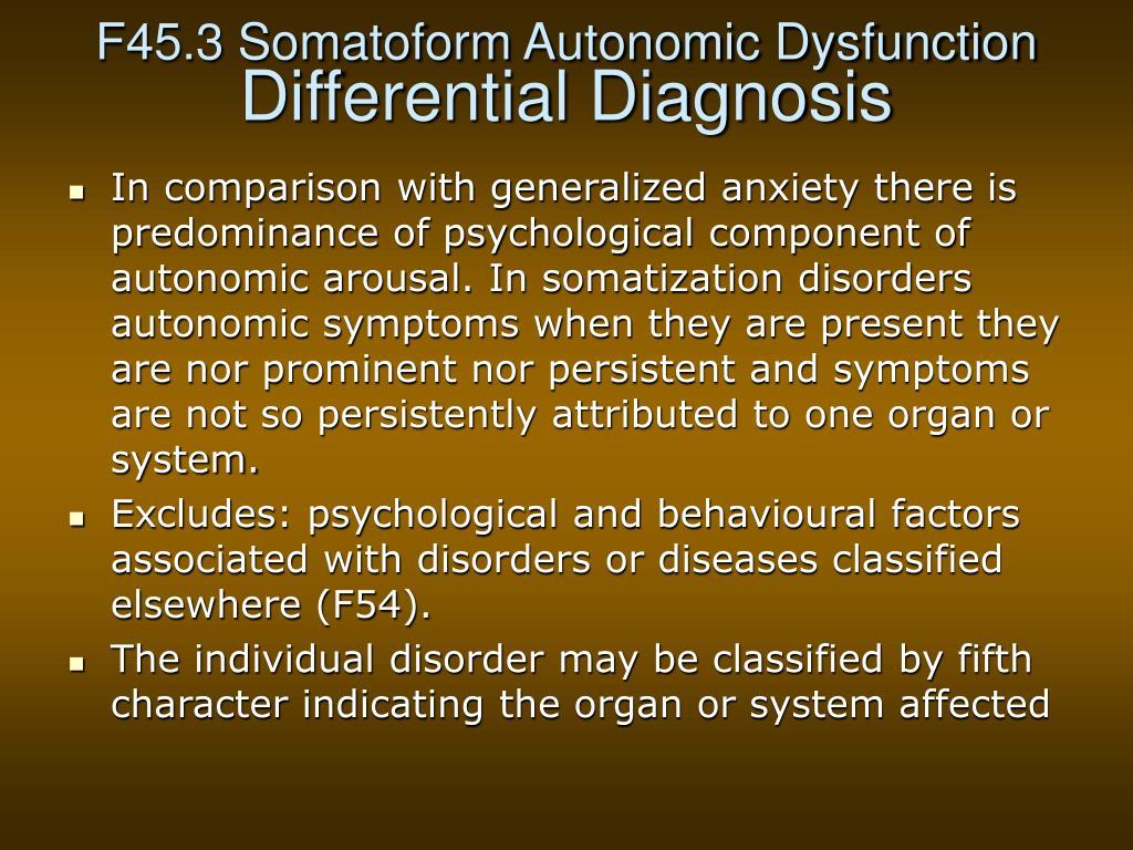F45.3 Somatoform Autonomic Dysfunction