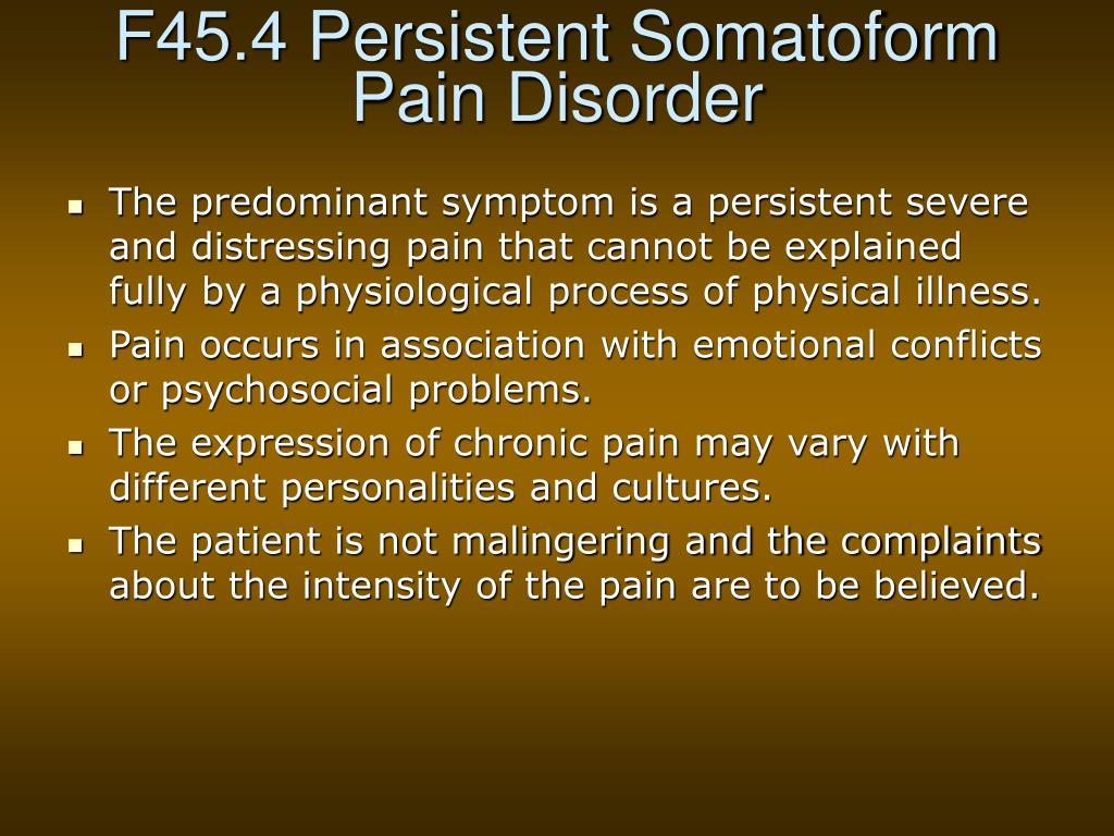 F45.4 Persistent Somatoform Pain Disorder