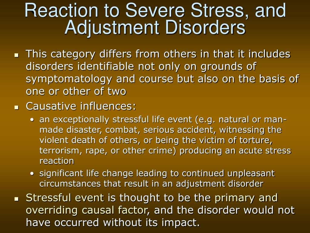 Reaction to Severe Stress, and Adjustment Disorders