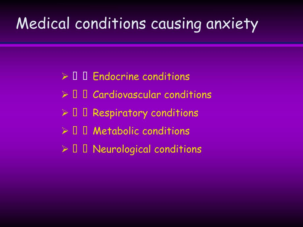Medical conditions causing anxiety
