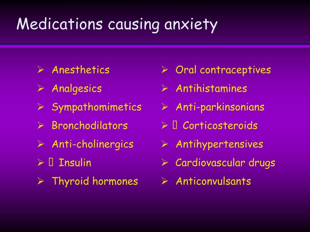Medications causing anxiety