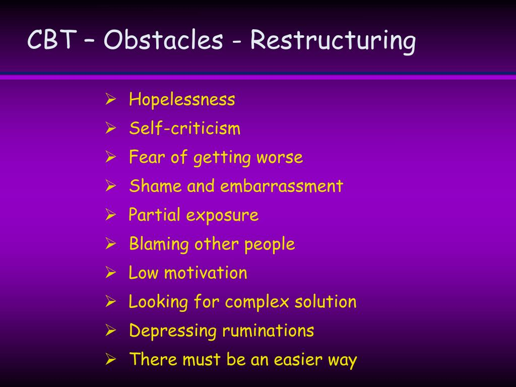 CBT – Obstacles - Restructuring