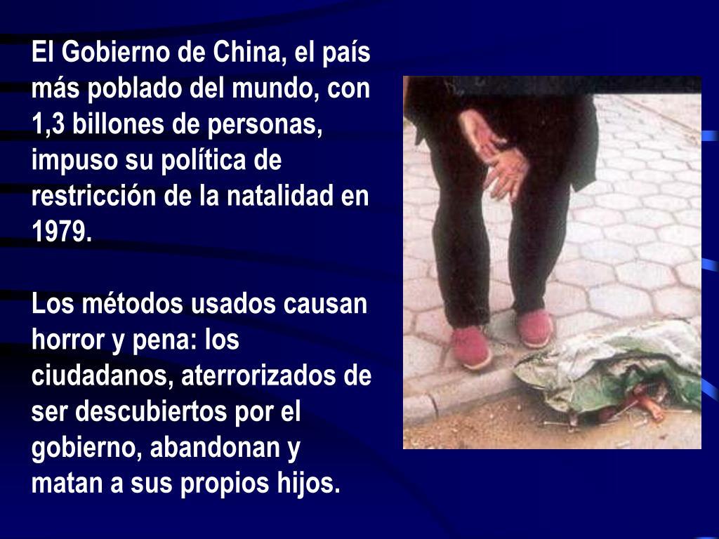 El Gobierno de China, el país más poblado del mundo, con 1,3 billones de personas, impuso su política de restricción de la natalidad en 1979.