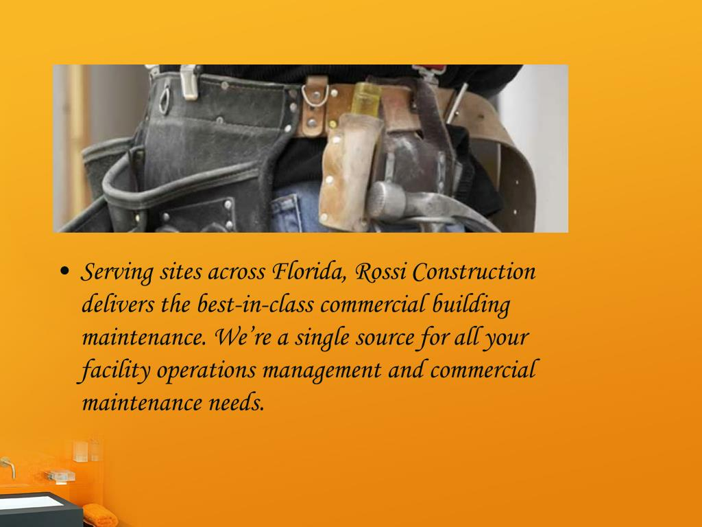 Serving sites across Florida, Rossi Construction delivers the best-in-class commercial building maintenance. We're a single source for all your facility operations management and commercial maintenance needs.