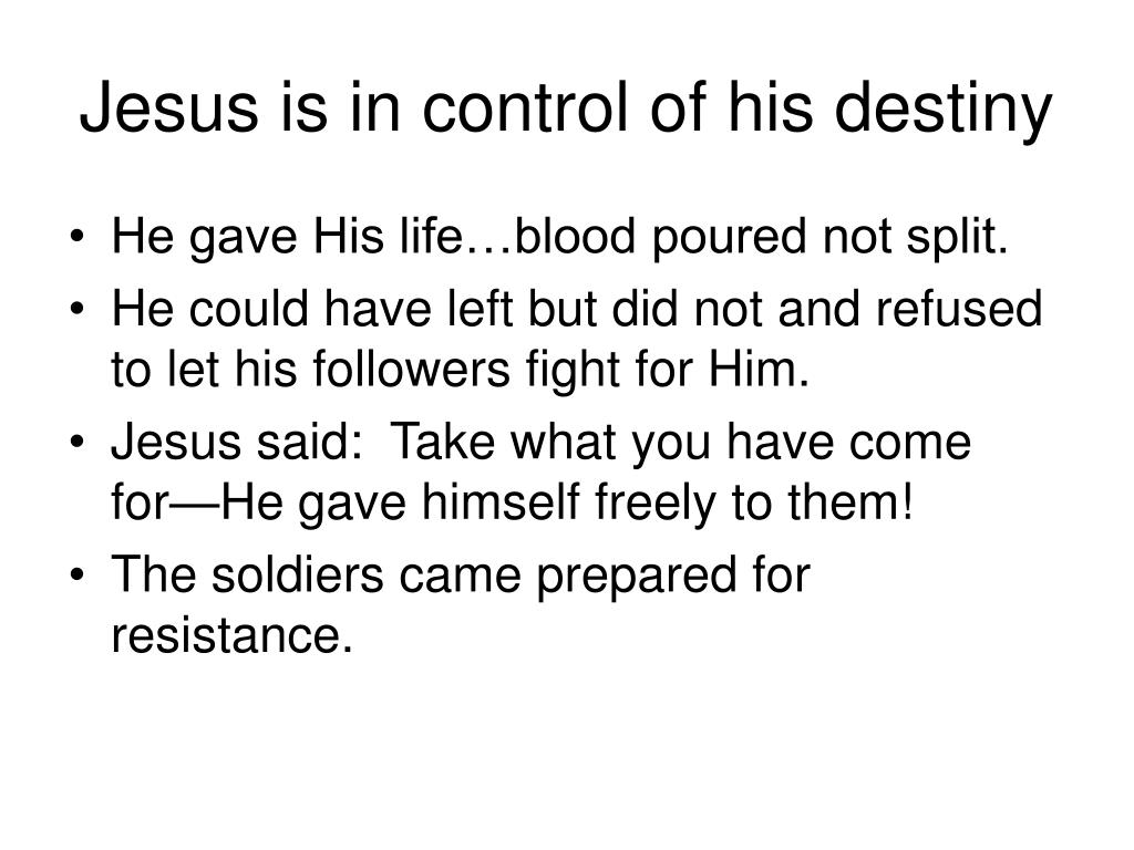Jesus is in control of his destiny