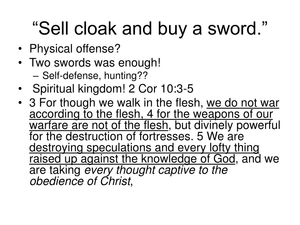 """Sell cloak and buy a sword."""