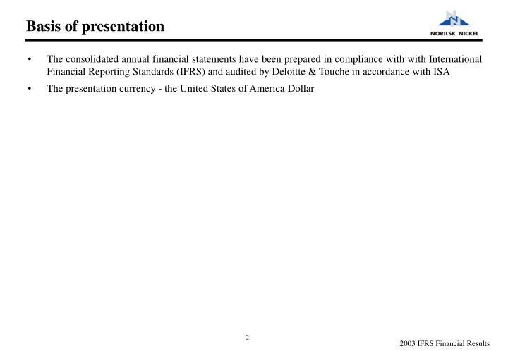 Basis of presentation