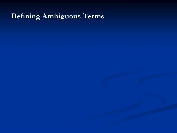 Defining Ambiguous Terms