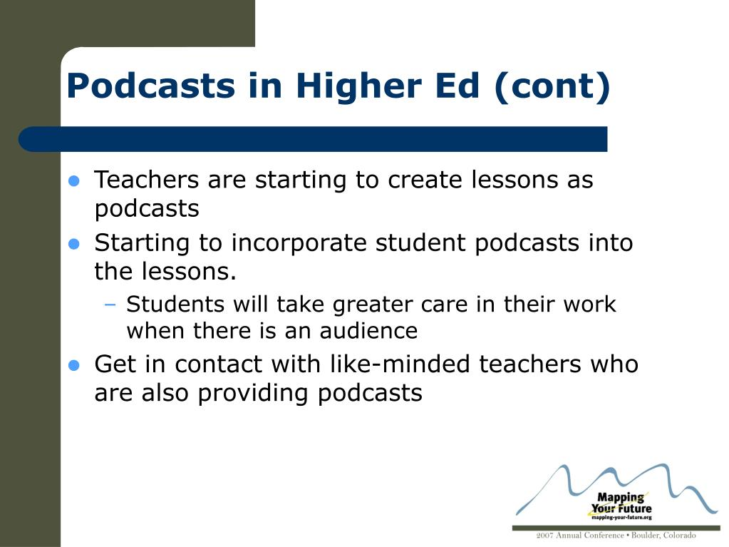 Podcasts in Higher Ed (cont)
