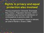 rights to privacy and equal protection also involved