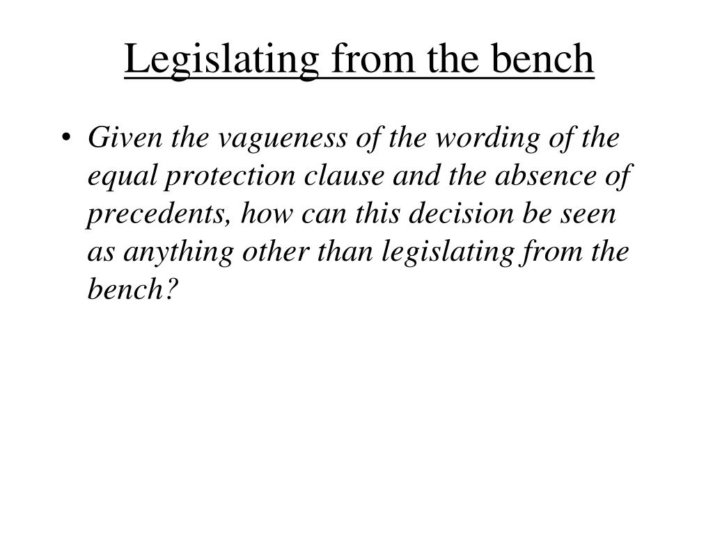 Legislating from the bench