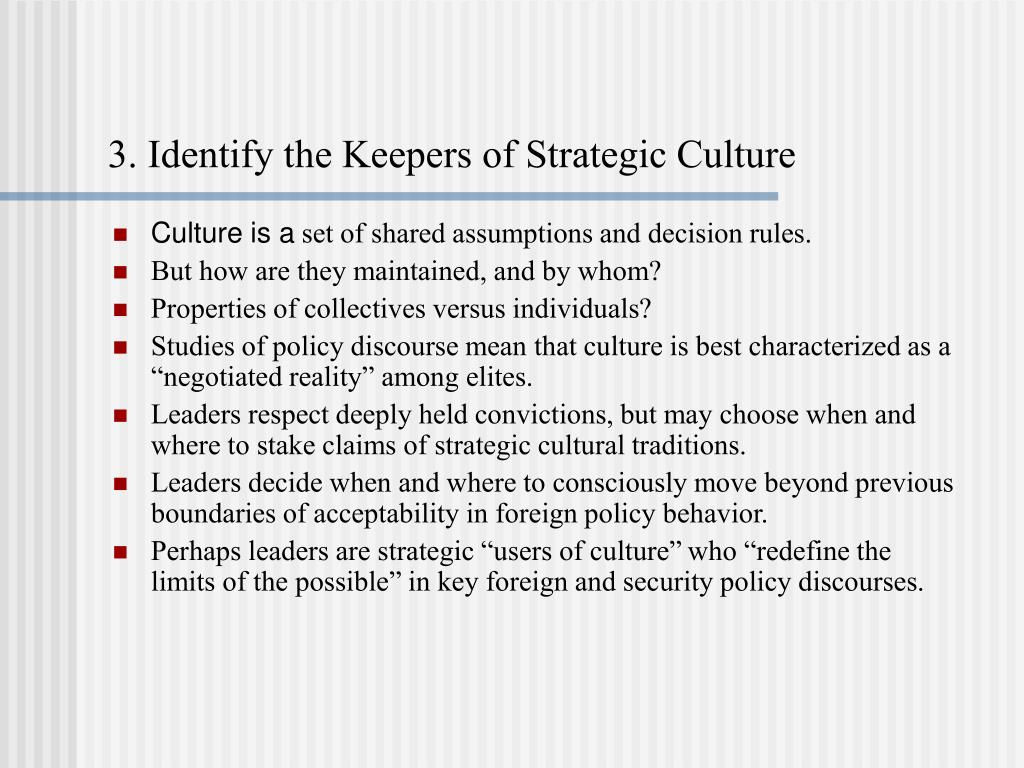 3. Identify the Keepers of Strategic Culture